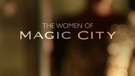 The Women of Magic City
