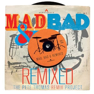 Mad, Bad & Remixed